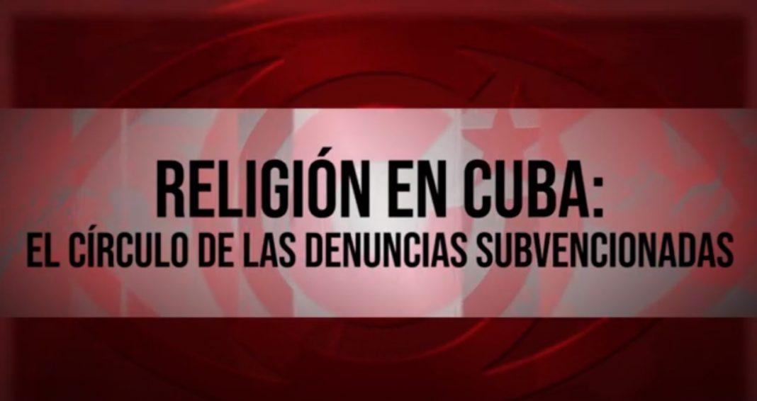 Religión en Cuba el círculo de las denuncias subvencionadas